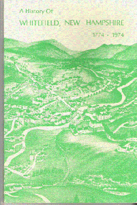 A History of Whitefield New Hampshire 1774-1074 book. the cover is of winding rivers and mountains with a greenish tint.